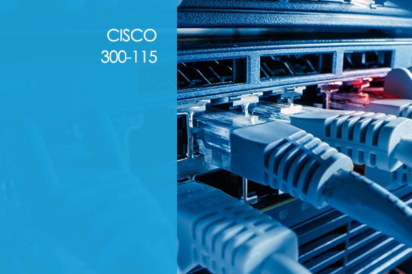 Cisco 300-115: CCNP - SWITCH - Routing and Switching