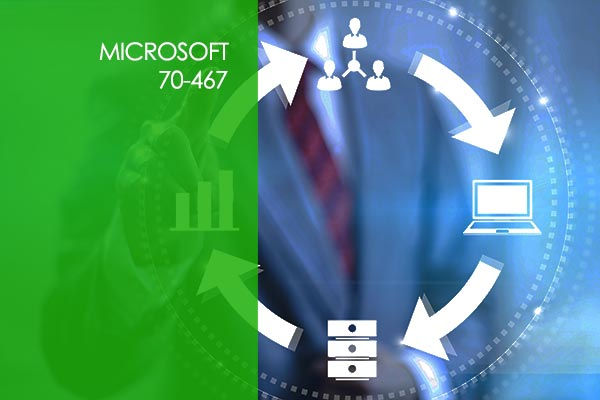 Microsoft 70-467: Designing Business Intelligence Solutions with SQL Server 2012