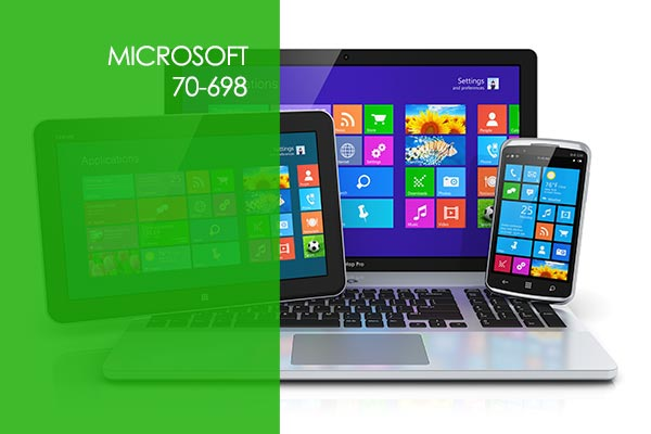 Microsoft 70-698: Installing and Configuring Windows 10