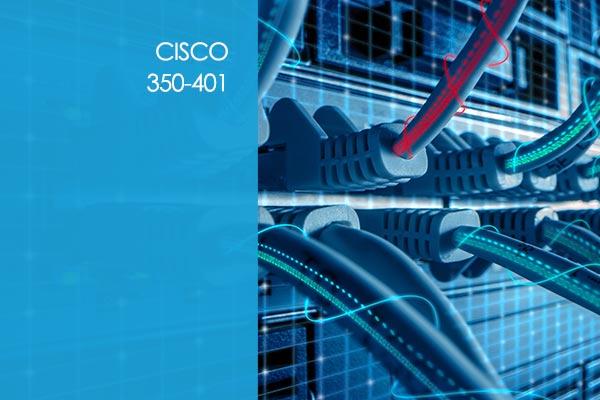 Cisco 350-401: Implementing Cisco Enterprise Network Core Technologies (ENCOR) (CCNP)