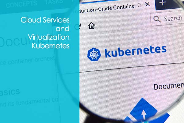 Kubernetes - Containerizing Applications in the Cloud