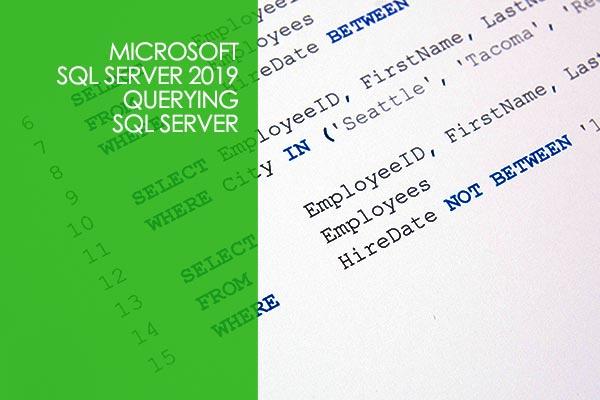 Microsoft SQL Server 2019 - Querying SQL Server
