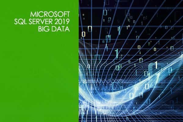 Microsoft SQL Server 2019 - Big Data